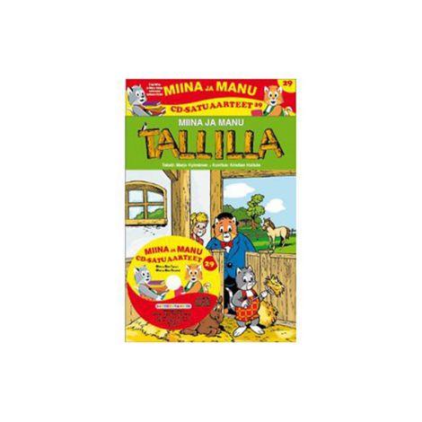 MIINA JA MANU CD-SATUAARTEET 29: TALLILLA / YÖKYLÄSSÄ